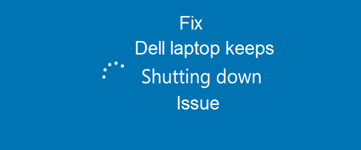 Dell laptop keeps shutting down