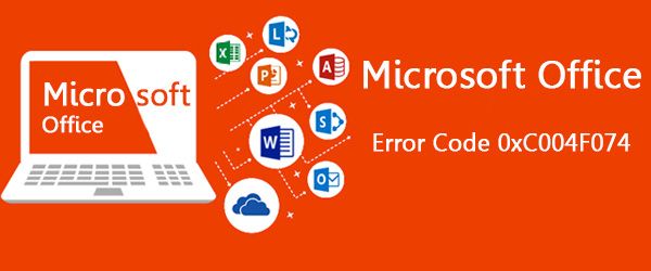 Microsoft Office Error Code 0xC004F074